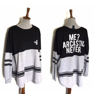 """5/$25 Rue 21 - """" Me? Sarcastic Never"""" Pull-on L.S"""